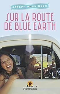 Sur la route de Blue Earth par Joseph Monninger