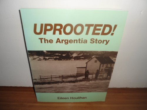 Uprooted! The Argentia Story Eileen Houlihan