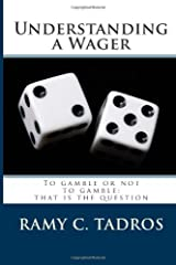 Understanding a Wager: To gamble or not to gamble, that is the question