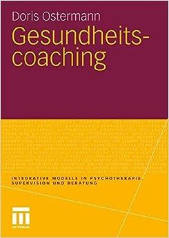 Book Gesundheitscoaching (Integrative Modelle in Psychotherapie, Supervision und Beratung) (German Edition)