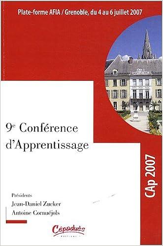 Livre gratuit téléchargeable 9e Conférence d'apprentissage : Actes de la conférence CAp 2007, Grenoble, 4-6 juillet 2007 PDF FB2 by Jean-Daniel Zucker,Antoine Cornuéjols 2854287738