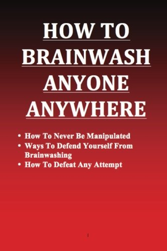 How To Brainwash Anyone - Wash Brain Mr
