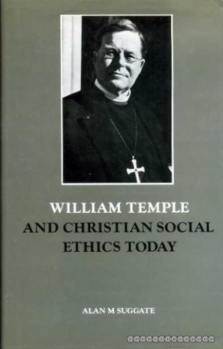 William Temple and Christian Social Ethics Today