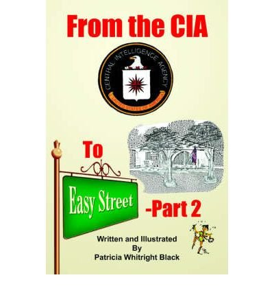 Read Online From the CIA To Easy Street-Part 2 (Paperback) - Common ebook