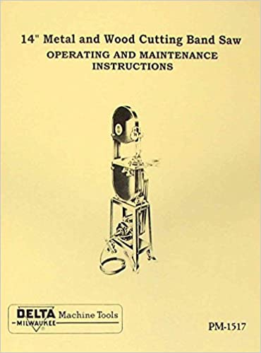 delta milwaukee 14 wood metal band saw operator s parts manual