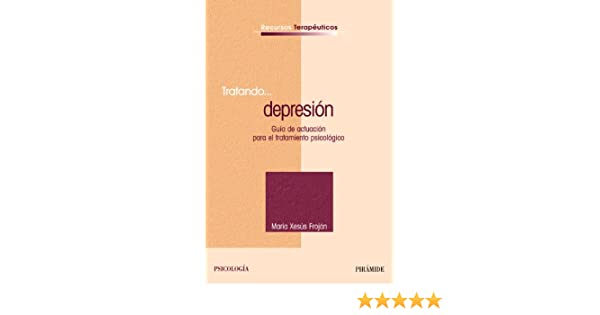 Tratando... depresión: Guía de actuación para el tratamiento psicológico Recursos Terapéuticos: Amazon.es: Froján Parga, María Xesús: Libros