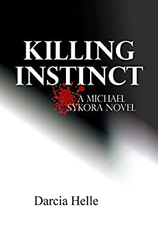Killing Instinct (Michael Sykora Novels Book 3) by [Helle, Darcia]
