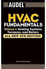 Audel HVAC Fundamentals, Volume 1 : Heating Systems, Furnaces and Boilers (Paperback)--by James E. Brumbaugh [2004 Edition] Paperback