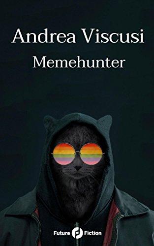 Memehunter (Future Fiction Vol. 52) (Italian Edition)