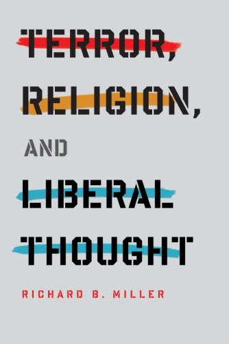 Terror, Religion, And Liberal Thought (Columbia Series On Religion And Politics)