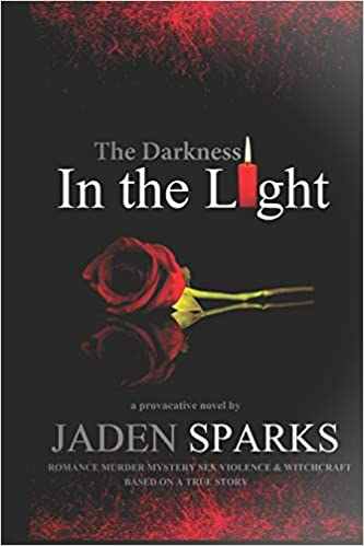 The Darkness In The Light By Jaden Sparks