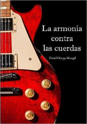 La armonía contra las cuerdas by David Ortega Mongil 2014-10-23 ...