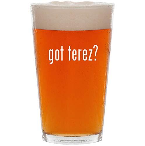 got terez? - 16oz Pint Beer -