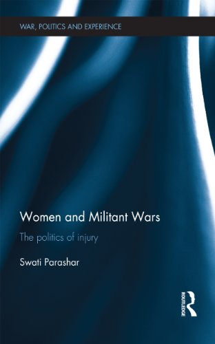 Download Women and Militant Wars: The politics of injury (War, Politics and Experience) Pdf