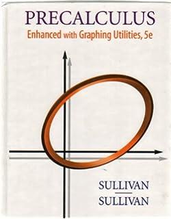Precalculus enhanced with graphing utilities 5th edition michael precalculus enhanced with graphing utilities fandeluxe Images