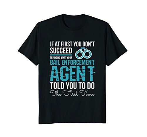 Funny Bail Enforcement Agent T Shirt Bail Bondsman Gift Bail Bonds
