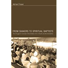 From Shakers to Spiritual Baptists: The Struggle for Survival of the Shakers of St. Vincent and the Grenadines