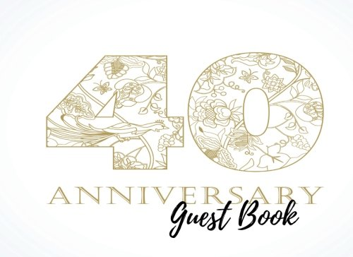 Guest Book: 40th, Fortieth, Event, Wedding, Birthday, Anniversary. Party Guest Book. Free Layout. Use As You Wish For Names & Addresses, Sign In, Advice, Wishes, Comments, Predictions. (Guests)