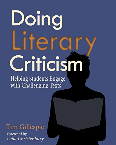 Doing Literary Criticism: The Cultivation of Thinkers in the Classroom