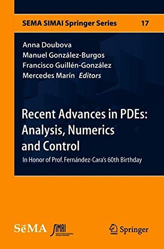 Recent Advances in PDEs: Analysis, Numerics and Control: In Honor of Prof. Fernández-Cara's 60th Birthday