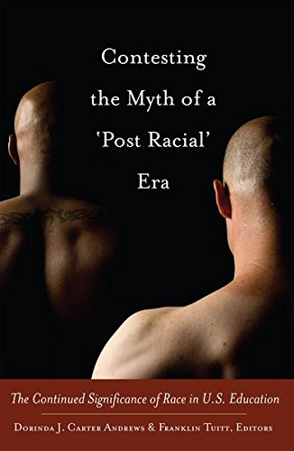 Contesting the Myth of a 'Post Racial' Era: The Continued Significance of Race in U.S. Education (Black Studies and Critical Thinking)
