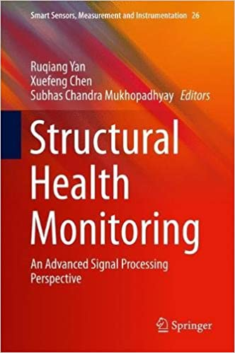 Structural Health Monitoring: An Advanced Signal Processing Perspective (Smart Sensors, Measurement and Instrumentation)