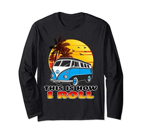 Vintage How I Roll Hippie Microbus Summer Trip Peace Van Long Sleeve T-Shirt