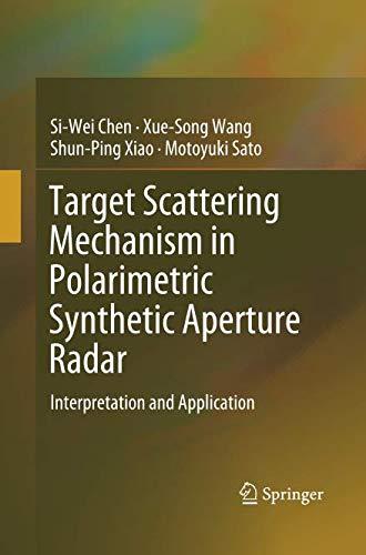 (Target Scattering Mechanism in Polarimetric Synthetic Aperture Radar: Interpretation and Application)