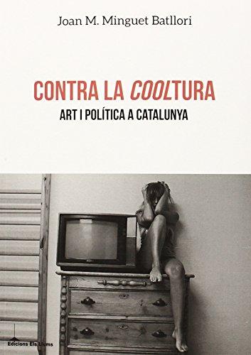 Descargar Libro Contra La Cooltura Joan Maria Minguet Batllori