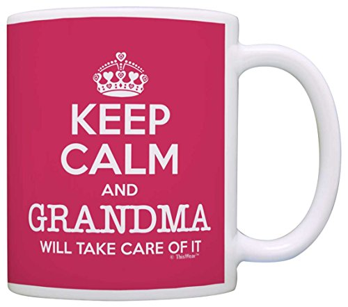 Mother's Day Gift Keep Calm Grandma Will Take Care of It Funny Gift Coffee Mug Tea Cup Pink