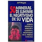 img - for 50 Maneras De Eliminar El Negativismo De Su Vida/ Enough Already: Formas Rapidas De Manejar Y Elimnar El Negativismo En El Trabajo O En Casa (Spanish Edition) book / textbook / text book