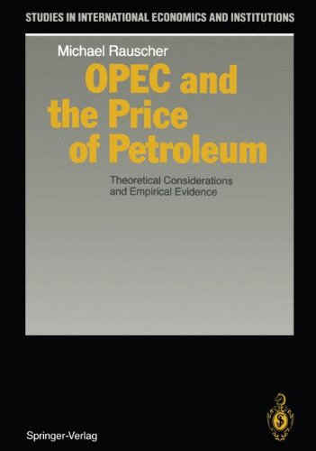 OPEC and the Price of Petroleum: Theoretical Considerations and Empirical Evidence (Studies in International Economics and Institutions)