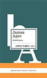 James Agee: Selected Poems (American Poets Project)