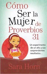 Read Online COMO SER LA MUJER DE PROVERBIOS 31 ebook