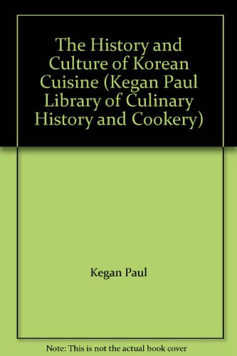 History Culture Korean Cuisine (Kegan Paul Library of Culinary History and Cookery) by Kegan Paul