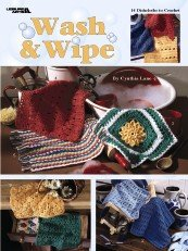 Wash & Wipe - Crochet Patterns for Dishcloths - Leisure Arts #2546 ()