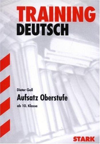 Abitur-Training Deutsch: Training Deutsch - Aufsatz Oberstufe