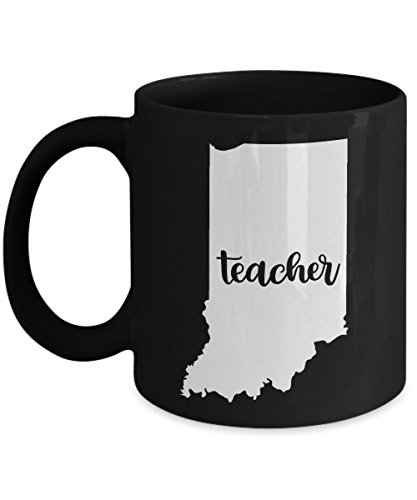 (Indiana Teacher Home State - Back To School - Teacher Day Coffee Mug Gift 11oz Ceramic Black)