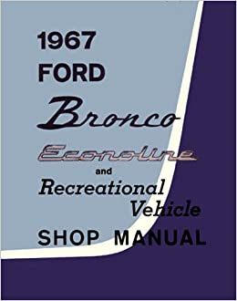 1967 Ford Bronco, Econoline and Recreational Vehicle Shop