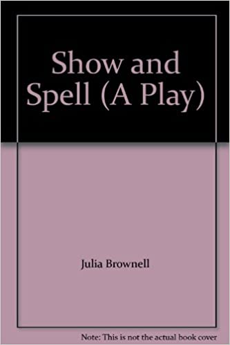 Show and Spell (A Play)