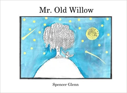 Amazon.com: Mr. Old Willow (9781481256308): Spencer M Glenn ...