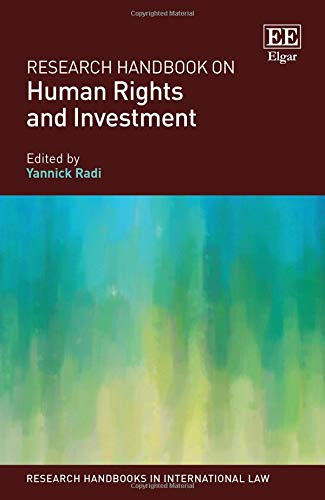 Research Handbook on Human Rights and Investment (Research Handbooks in International Law series) ()