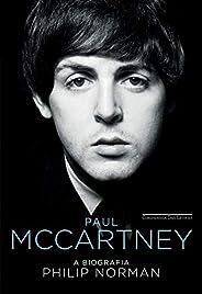 Paul McCartney ― A biografia