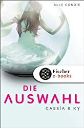 Cassia & Ky -- Die Auswahl: Band 1 (German Edition)