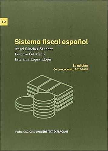 Descarga gratuita Sistema Fiscal Español (3ª Edición. Curso Académico 2017-2018) Epub