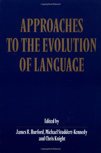 Approaches to the Evolution of Language: Social and Cognitive Bases by Cambridge University Press