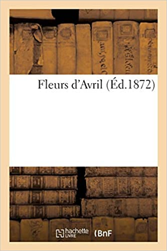 Fleurs D Avril French Edition Collectif 9782329094625 Amazon
