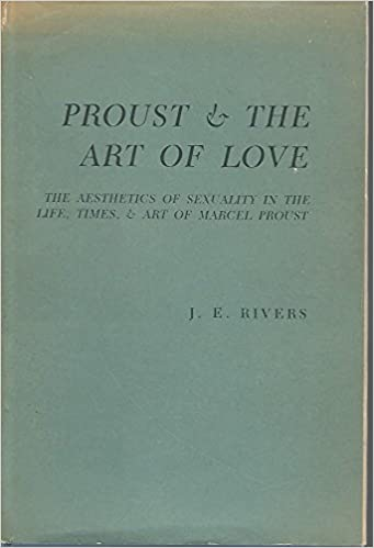 Book Rivers: Proust & the Art of Love (Cloth)