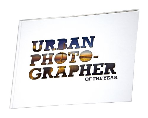 Urban Photographer Of The Year 2008 2010