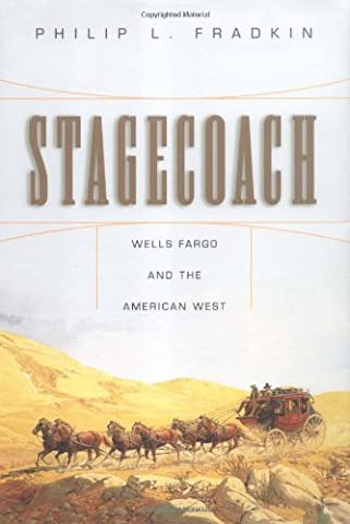 Stagecoach: Wells Fargo and the American West (Wells Fargo History)